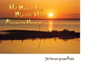 My Beautiful Bipolar Mind: Fire on the Mountain