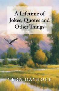 A Lifetime of Jokes, Quotes and Other Things
